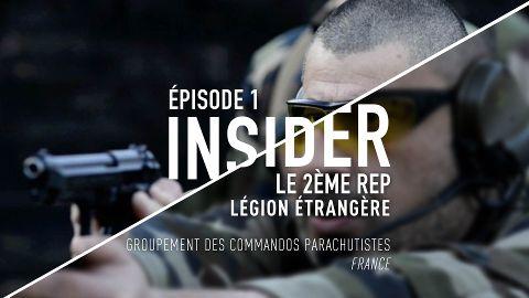 Insider saison 1, épisode 1/6 : Le 2ème REP Légion Etrangère (Groupement des Commandos Parachutistes, France)