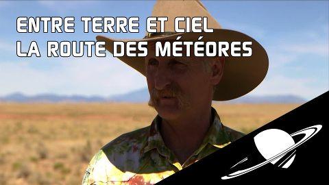 Entre Terre et Ciel - S1 E08 : Arizona, la route des météores