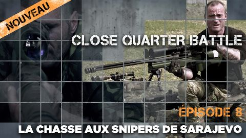 Close Quarter Battle E8 - La chasse aux snipers de Sarajevo