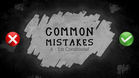 Common Mistakes | Episode 6 | 1st Conditional