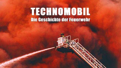 Technomobil - Die Geschichte der Feuerwehr
