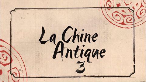 La chine antique EP 3